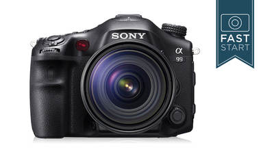Sony®  A99 - DSLR Fast Start