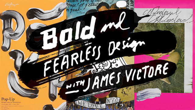 poster design inspiration bold and fearless with james victore