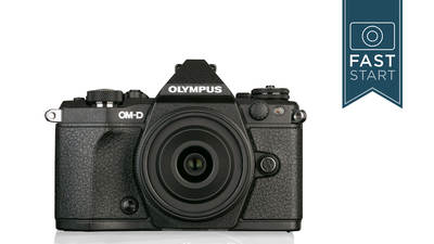 Olympus® OM-D® E-M5 Mark II Fast Start