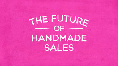 The Future of Handmade Sales