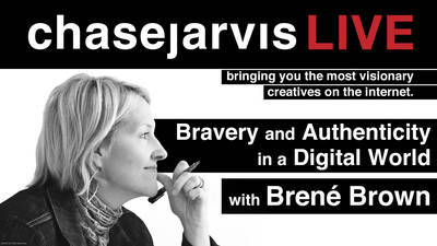 chasejarvisLIVE: Bravery and Authenticity in a Digital World with Brené Brown