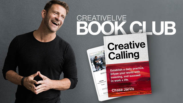 Book Club: Creative Calling with Chase Jarvis | CreativeLive