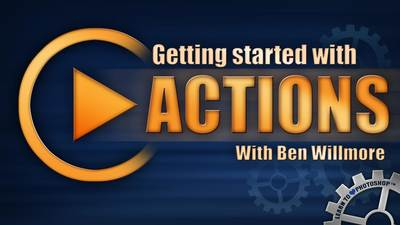 Getting Started with Actions in Photoshop