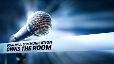 Powerful Communication Owns the Room