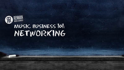 Music Business 101: Networking