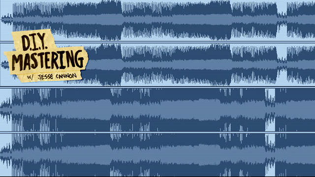 diy mastering with jesse cannon