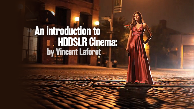 introduction to hddslr cinema with vincent laforet