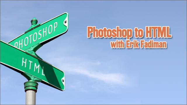 adobe photoshop to html with erik fadiman